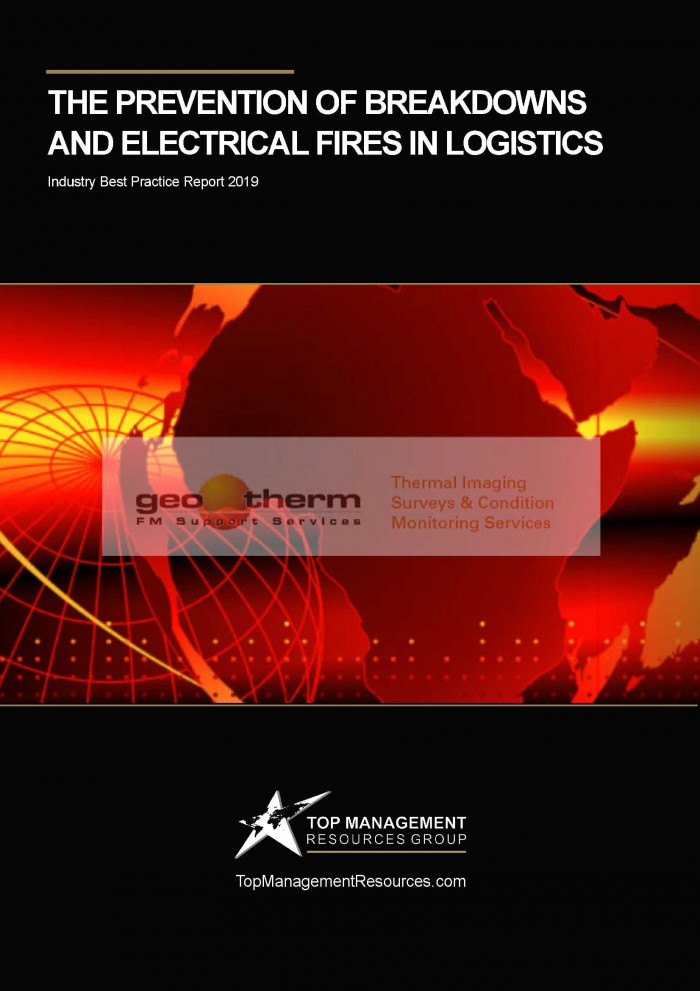 #The Prevention of Breakdowns & Electrical Fires in Logistics - TMR Group & Geo Therm LTD - Industry Report 2019